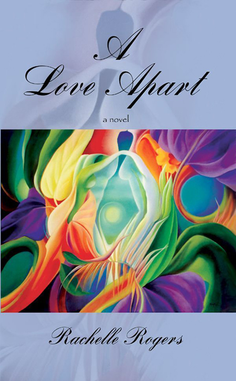 A Love Apart a novel by Rachelle Rogers