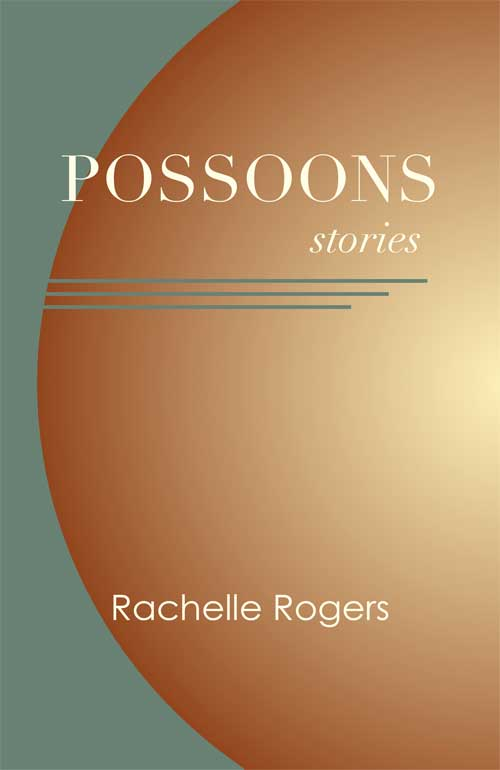 Possoons, Stories by Rachelle Rogers